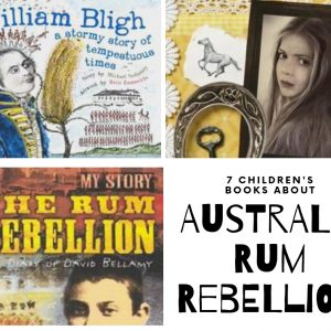 7 Children's Books About Australia's Rum Rebellion